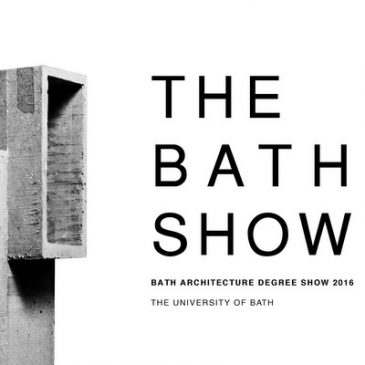 BATH ARCHITECTURE DEGREE SHOW 2016